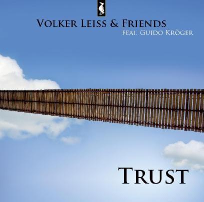 Volker Leiß and Friends feat. Guido Kröger - TRUST